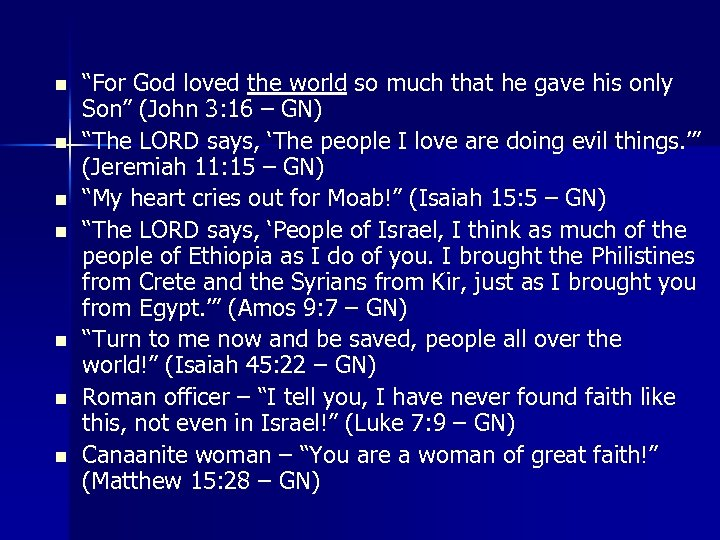 "n n n n ""For God loved the world so much that he gave"