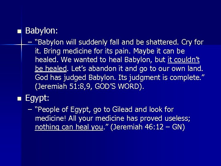 """n Babylon: – """"Babylon will suddenly fall and be shattered. Cry for it. Bring"""