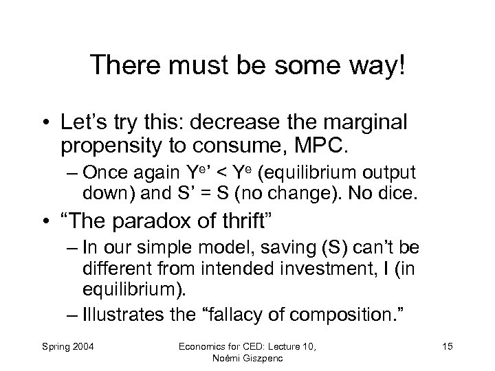 There must be some way! • Let's try this: decrease the marginal propensity to