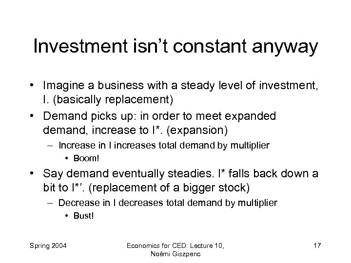 Investment isn't constant anyway • Imagine a business with a steady level of investment,