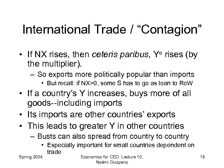 "International Trade / ""Contagion"" • If NX rises, then ceteris paribus, Ye rises (by"