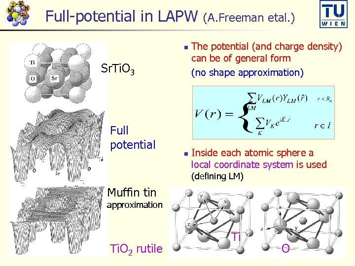 Full-potential in LAPW n Sr. Ti. O 3 Full potential n (A. Freeman etal.