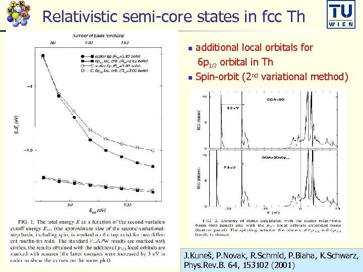 Relativistic semi-core states in fcc Th additional local orbitals for 6 p 1/2 orbital