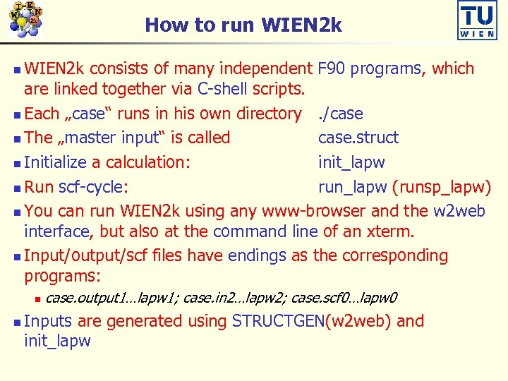 How to run WIEN 2 k consists of many independent F 90 programs, which