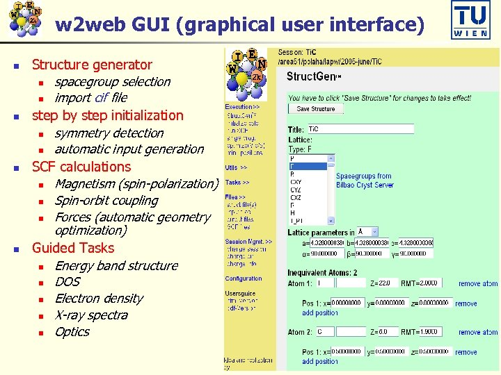 w 2 web GUI (graphical user interface) n n Structure generator n spacegroup selection