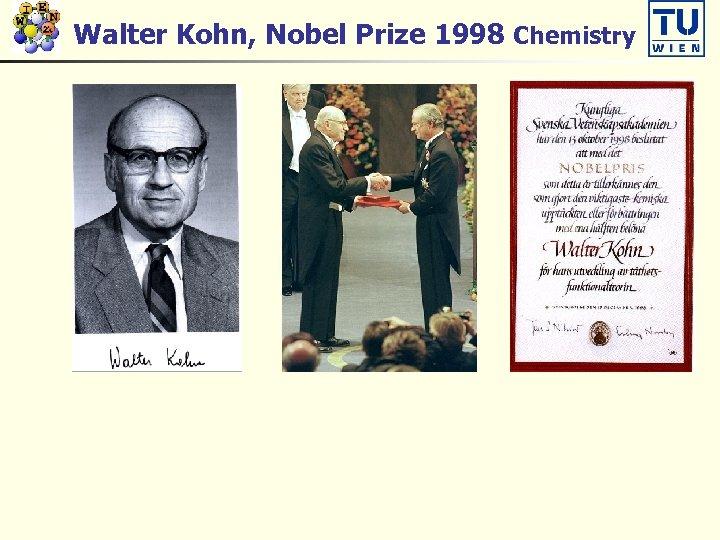Walter Kohn, Nobel Prize 1998 Chemistry