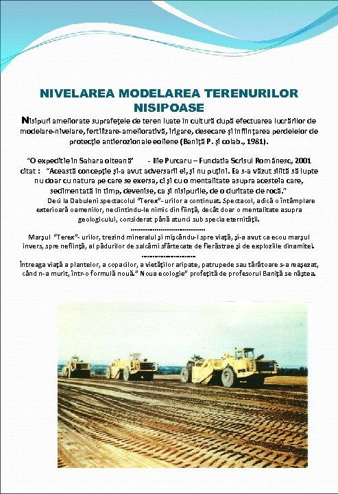 NIVELAREA MODELAREA TERENURILOR NISIPOASE Nisipuri ameliorate suprafeţele de teren luate în cultură după efectuarea