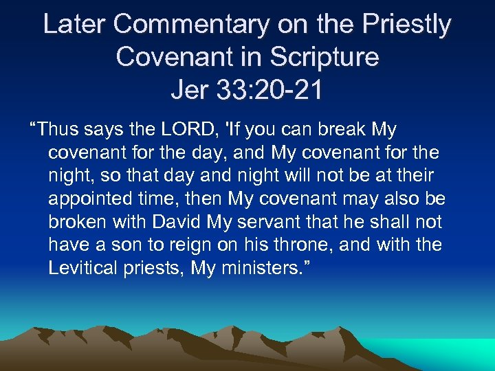"""Later Commentary on the Priestly Covenant in Scripture Jer 33: 20 -21 """"Thus says"""