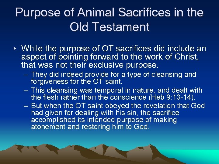 Purpose of Animal Sacrifices in the Old Testament • While the purpose of OT