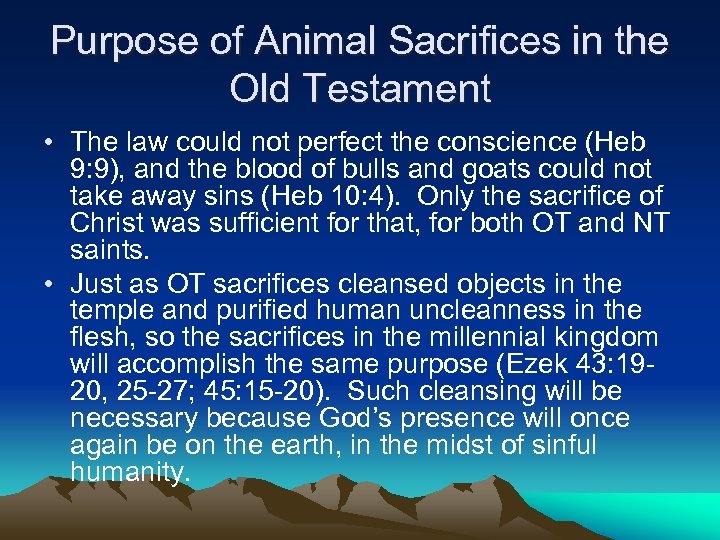 Purpose of Animal Sacrifices in the Old Testament • The law could not perfect