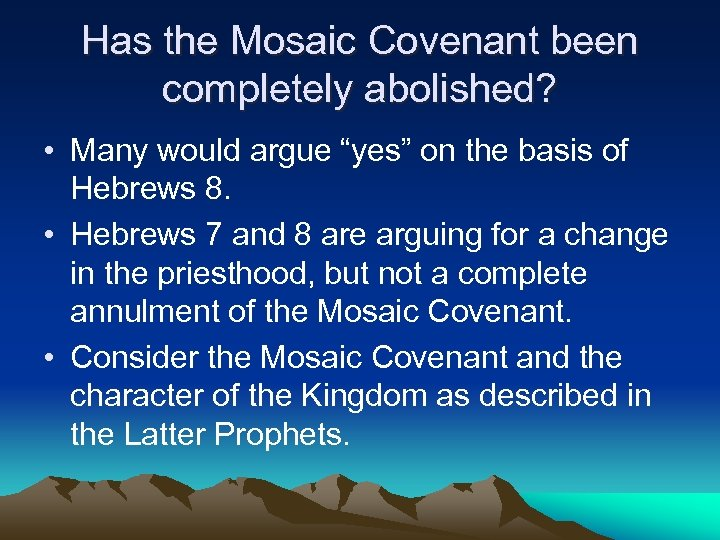 """Has the Mosaic Covenant been completely abolished? • Many would argue """"yes"""" on the"""
