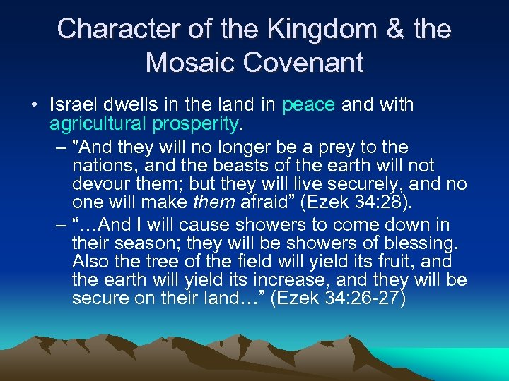 Character of the Kingdom & the Mosaic Covenant • Israel dwells in the land