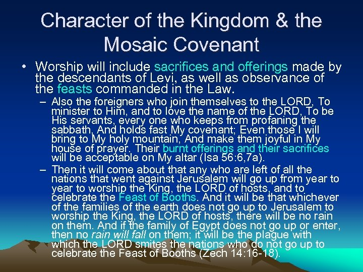 Character of the Kingdom & the Mosaic Covenant • Worship will include sacrifices and