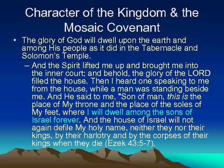 Character of the Kingdom & the Mosaic Covenant • The glory of God will