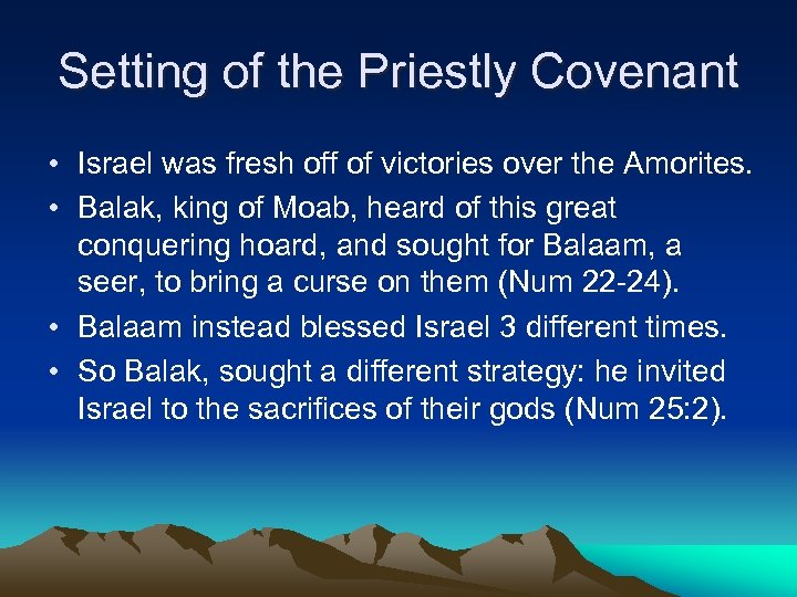 Setting of the Priestly Covenant • Israel was fresh off of victories over the