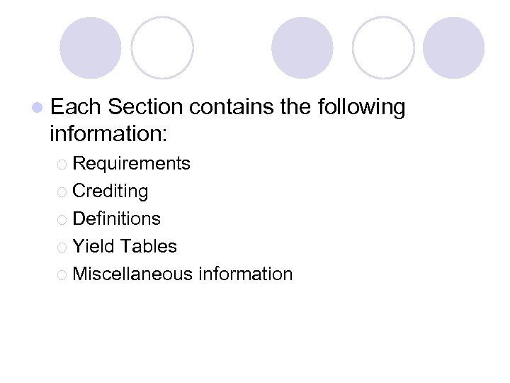 l Each Section contains the following information: ¡ Requirements ¡ Crediting ¡ Definitions ¡
