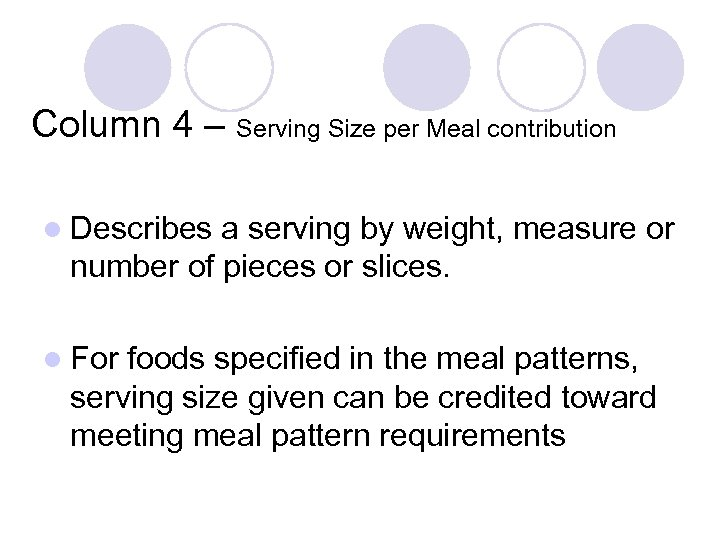 Column 4 – Serving Size per Meal contribution l Describes a serving by weight,