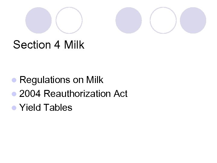 Section 4 Milk l Regulations on Milk l 2004 Reauthorization Act l Yield Tables