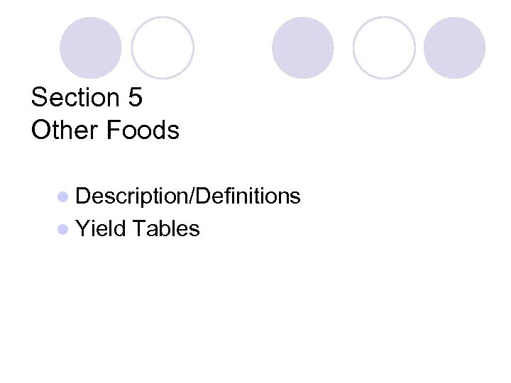 Section 5 Other Foods l Description/Definitions l Yield Tables