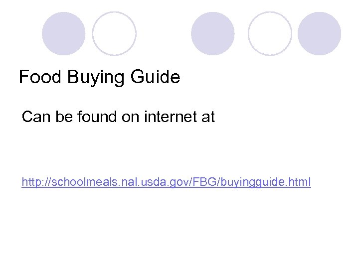 Food Buying Guide Can be found on internet at http: //schoolmeals. nal. usda. gov/FBG/buyingguide.