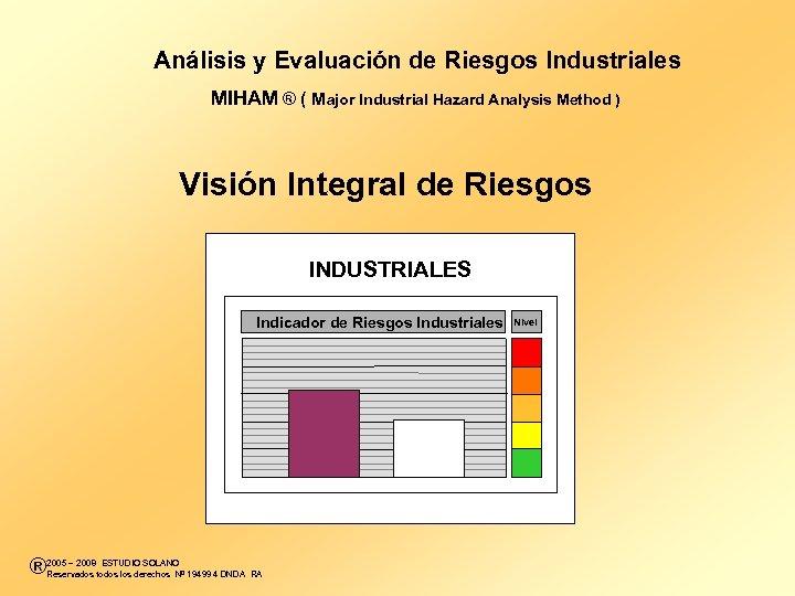 Análisis y Evaluación de Riesgos Industriales MIHAM ® ( Major Industrial Hazard Analysis Method