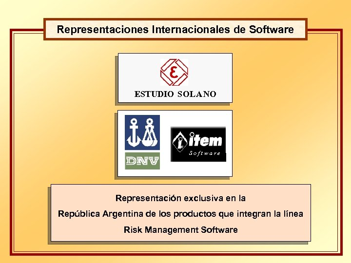 Representaciones Internacionales de Software ESTUDIO SOL A N O Software Representación exclusiva en la