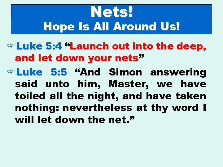 "Nets! Hope Is All Around Us! FLuke 5: 4 ""Launch out into the deep,"
