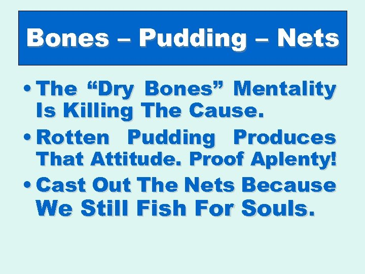 "Bones – Pudding – Nets • The ""Dry Bones"" Mentality Is Killing The Cause."