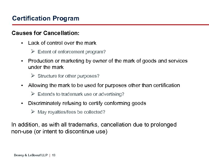 Certification Program Causes for Cancellation: • Lack of control over the mark Ø Extent