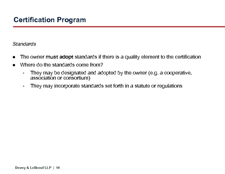 Certification Program Standards ● The owner must adopt standards if there is a quality
