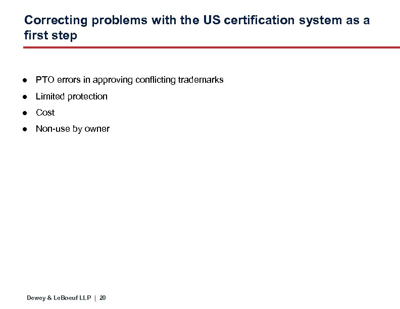Correcting problems with the US certification system as a first step ● PTO errors