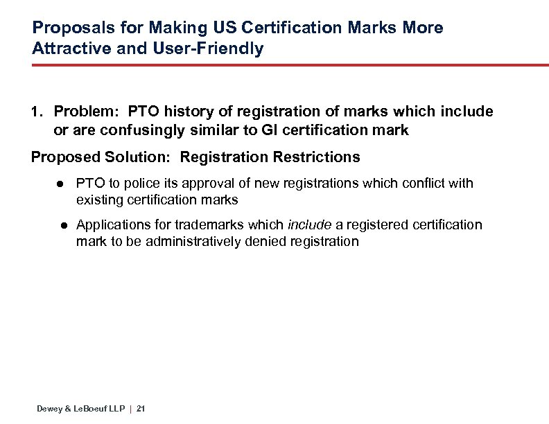 Proposals for Making US Certification Marks More Attractive and User-Friendly 1. Problem: PTO history