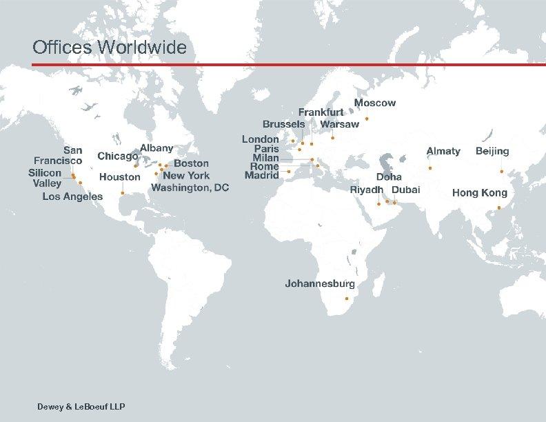 Offices Worldwide Dewey & Le. Boeuf LLP