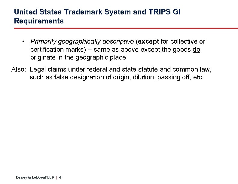 United States Trademark System and TRIPS GI Requirements • Primarily geographically descriptive (except for