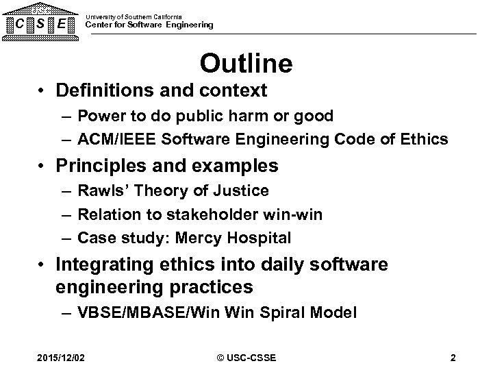 USC C S E University of Southern California Center for Software Engineering Outline •