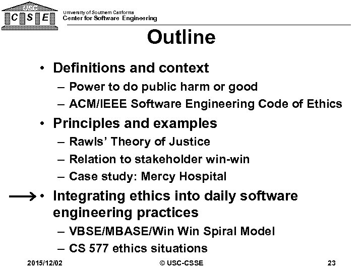 USC University of Southern California C S E Center for Software Engineering Outline •