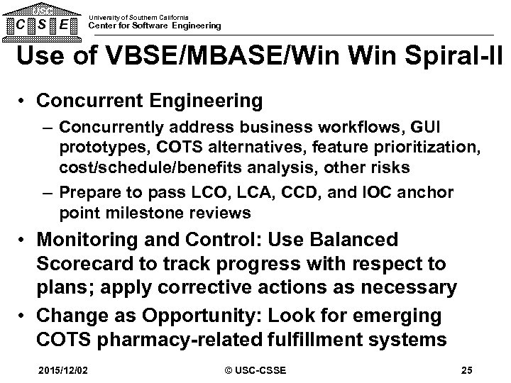 USC C S E University of Southern California Center for Software Engineering Use of