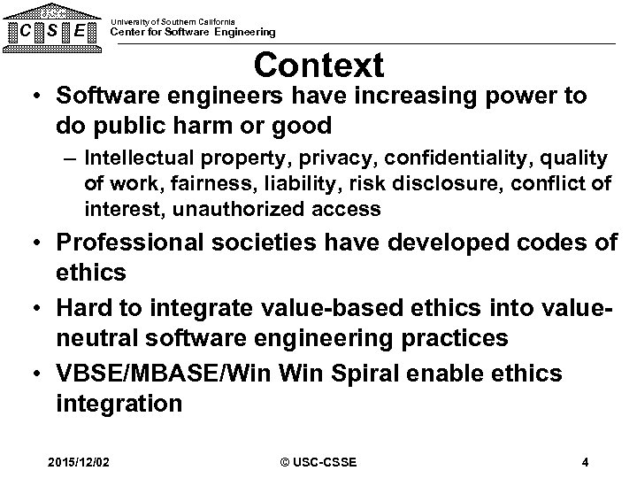 USC C S E University of Southern California Center for Software Engineering Context •