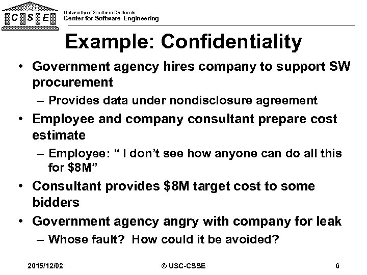 USC C S E University of Southern California Center for Software Engineering Example: Confidentiality