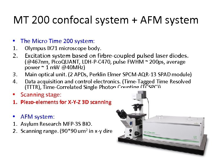 MT 200 confocal system + AFM system • The Micro Time 200 system: 1.