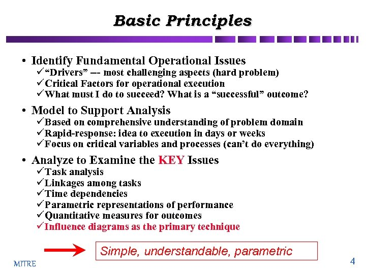 """Basic Principles • Identify Fundamental Operational Issues ü """"Drivers"""" --- most challenging aspects (hard"""