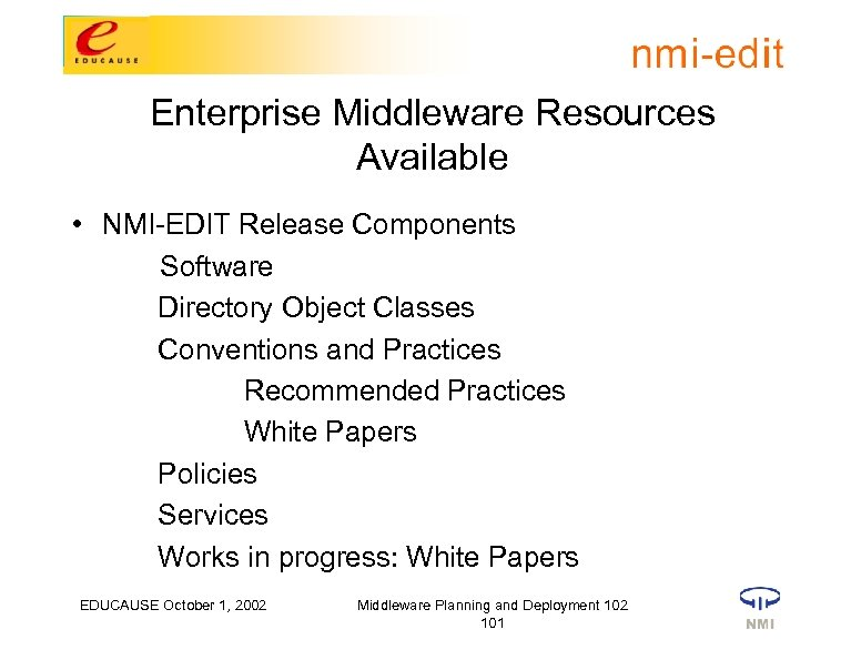 Enterprise Middleware Resources Available • NMI-EDIT Release Components Software Directory Object Classes Conventions and