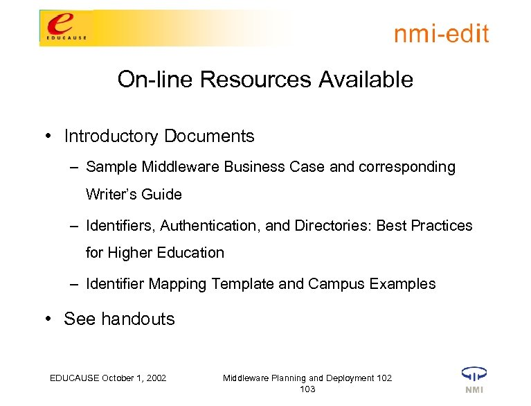 On-line Resources Available • Introductory Documents – Sample Middleware Business Case and corresponding Writer's