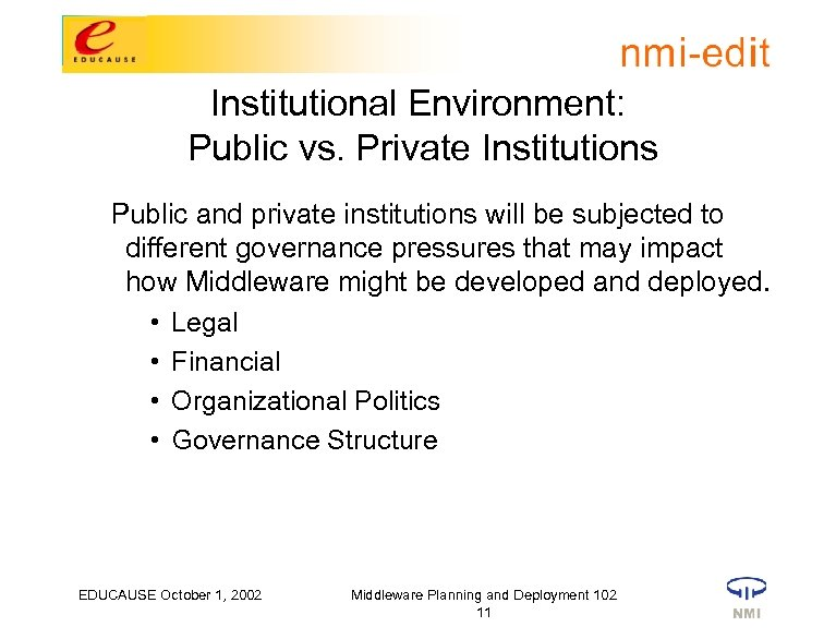 Institutional Environment: Public vs. Private Institutions Public and private institutions will be subjected to