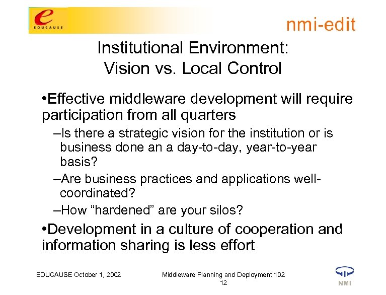 Institutional Environment: Vision vs. Local Control • Effective middleware development will require participation from