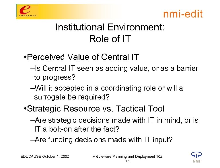 Institutional Environment: Role of IT • Perceived Value of Central IT –Is Central IT