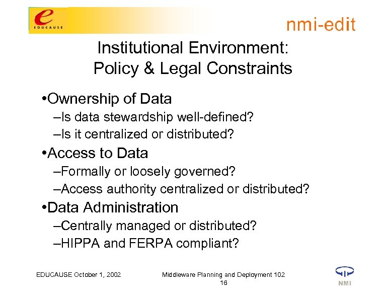 Institutional Environment: Policy & Legal Constraints • Ownership of Data –Is data stewardship well-defined?