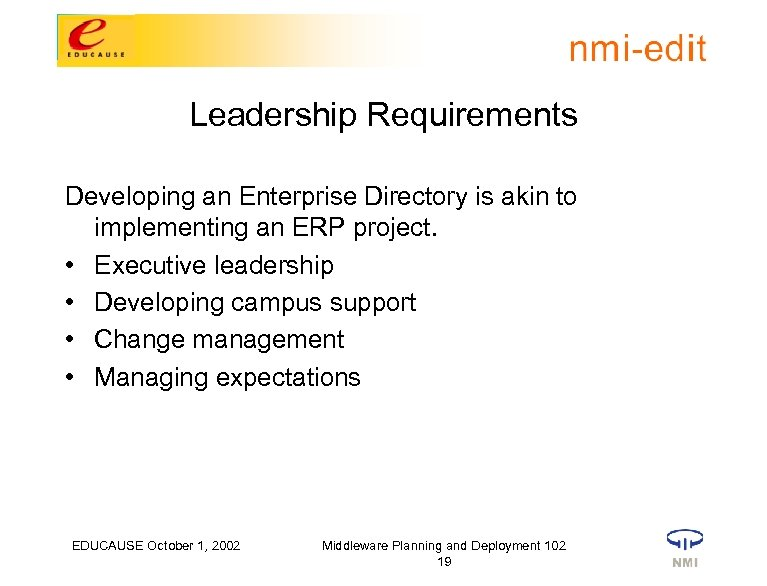 Leadership Requirements Developing an Enterprise Directory is akin to implementing an ERP project. •