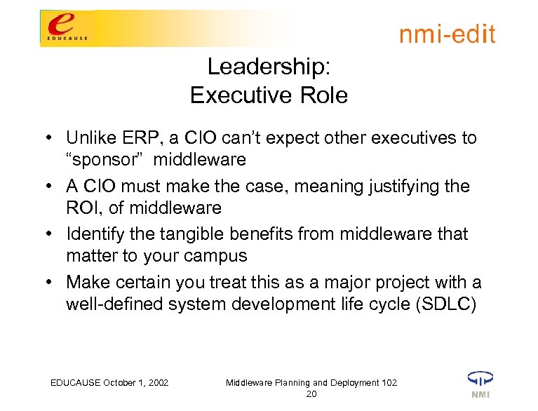 """Leadership: Executive Role • Unlike ERP, a CIO can't expect other executives to """"sponsor"""""""