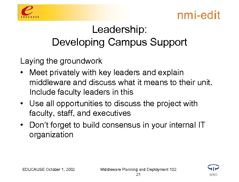 Leadership: Developing Campus Support Laying the groundwork • Meet privately with key leaders and